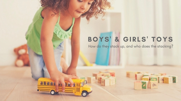 Boys' and Girls' Toys: How do they Stack Up, and Who does the Stacking?